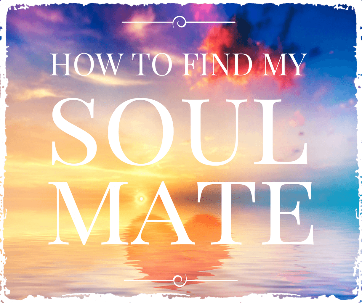 How to find my soul mate banner