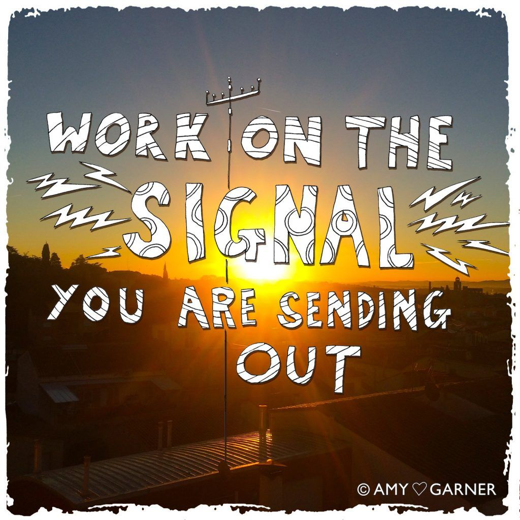 To find your soul mate you must work on the signal you are sending out