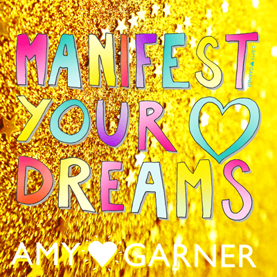 Manifest-your-dreams-400-helloamygarner
